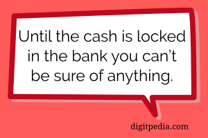 Wait for cash in bank quote
